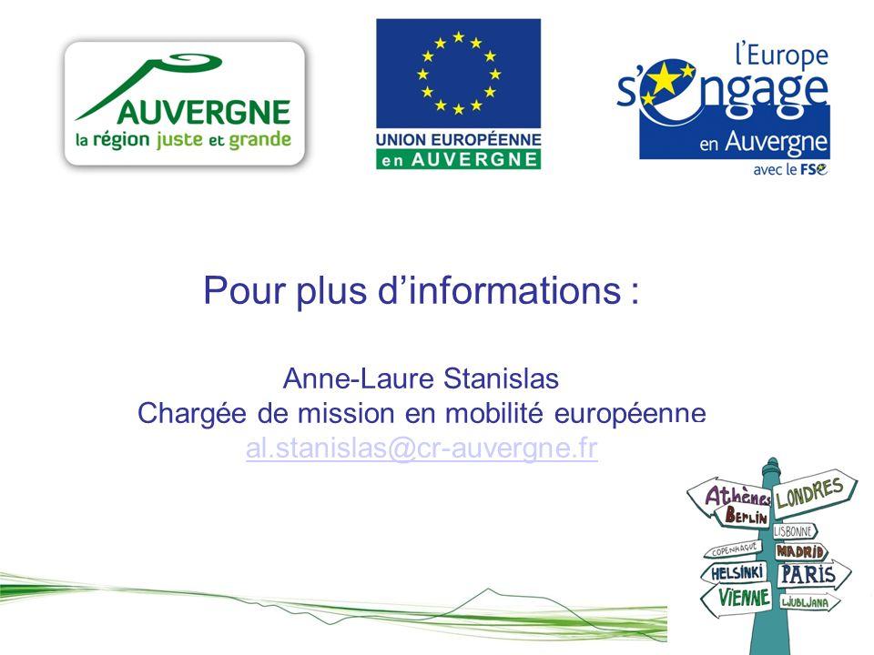 Pour plus dinformations : Anne-Laure Stanislas Chargée de mission en mobilité européenne al.stanislas@cr-auvergne.fr