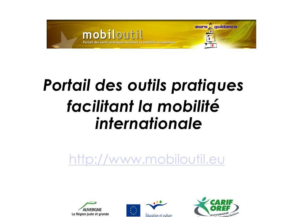 Portail des outils pratiques facilitant la mobilité internationale http://www.mobiloutil.eu