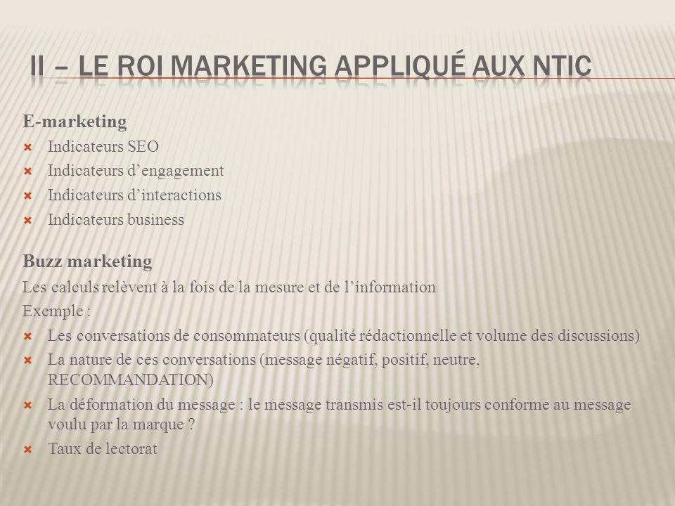 E-marketing Indicateurs SEO Indicateurs dengagement Indicateurs dinteractions Indicateurs business Buzz marketing Les calculs relèvent à la fois de la