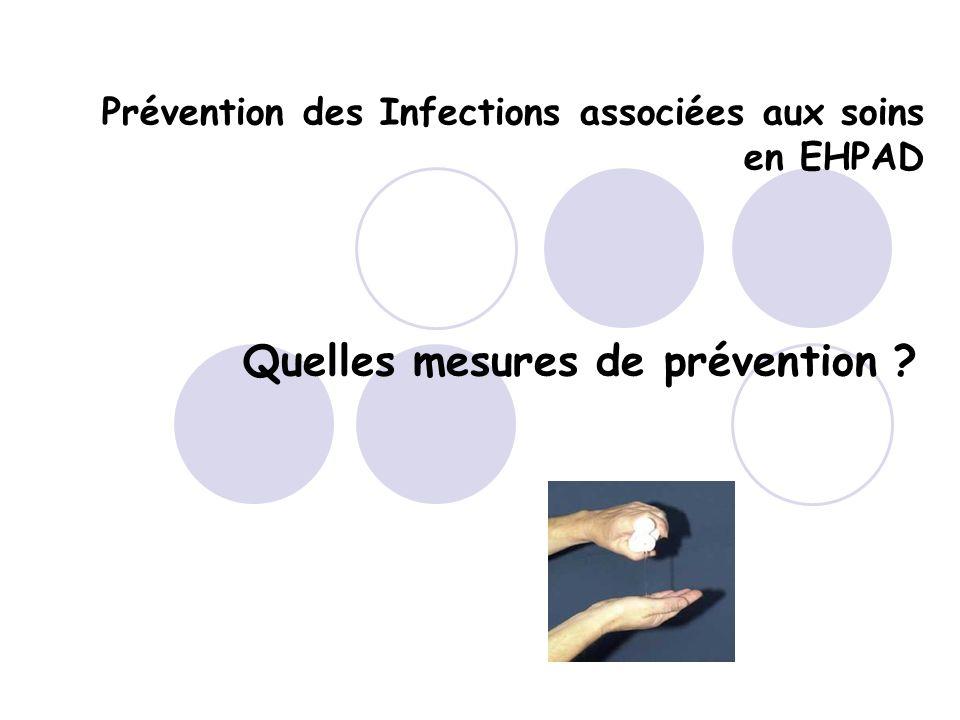 Prévention des Infections associées aux soins en EHPAD Quelles mesures de prévention ?