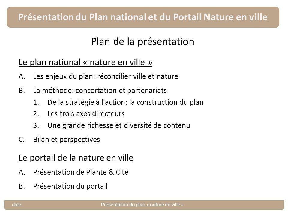 Présentation du Plan national et du Portail Nature en ville datePrésentation du plan « nature en ville » Plan de la présentation Le plan national « na