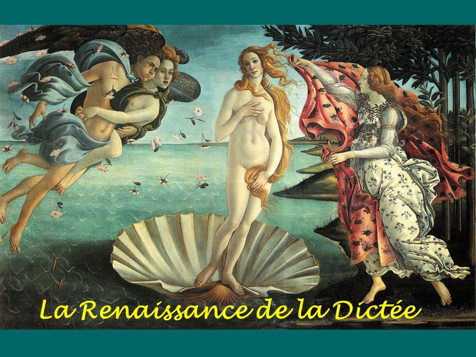 La Renaissance de la Dictée