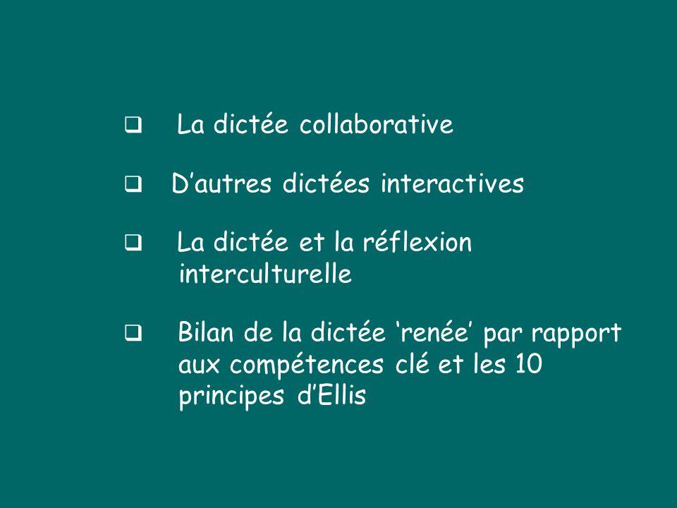 La dictée collaborative Dautres dictées interactives La dictée et la réflexion interculturelle Bilan de la dictée renée par rapport aux compétences cl