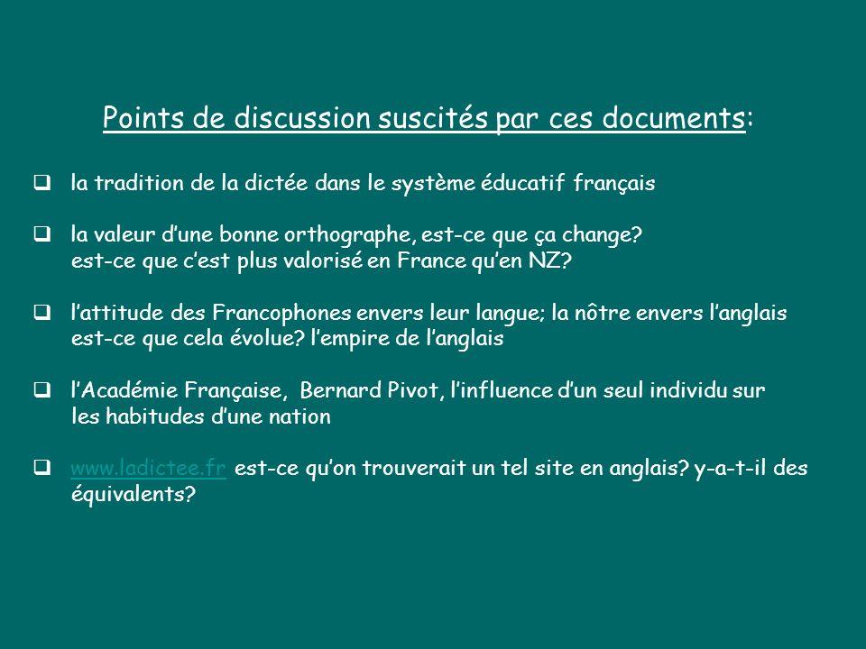 Points de discussion suscités par ces documents: la tradition de la dictée dans le système éducatif français la valeur dune bonne orthographe, est-ce