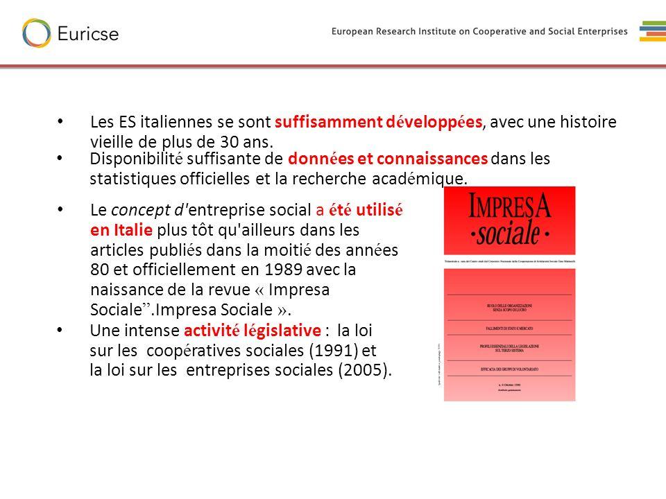 Le concept d'entreprise social a é t é utilis é en Italie plus tôt qu'ailleurs dans les articles publi é s dans la moiti é des ann é es 80 et officiel