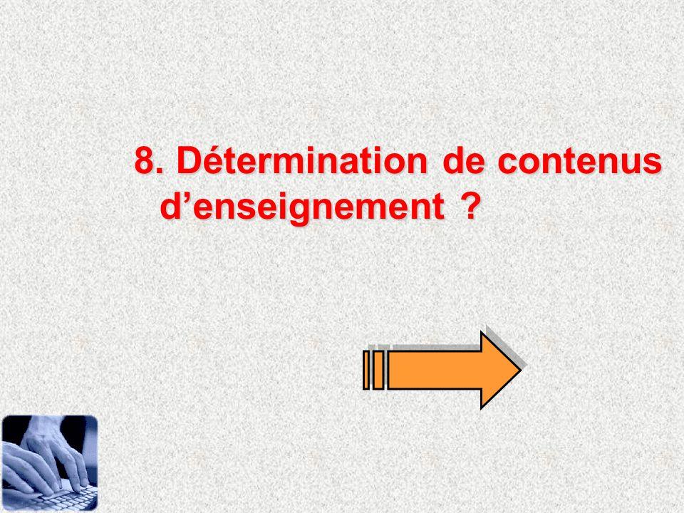 8. Détermination de contenus denseignement ?
