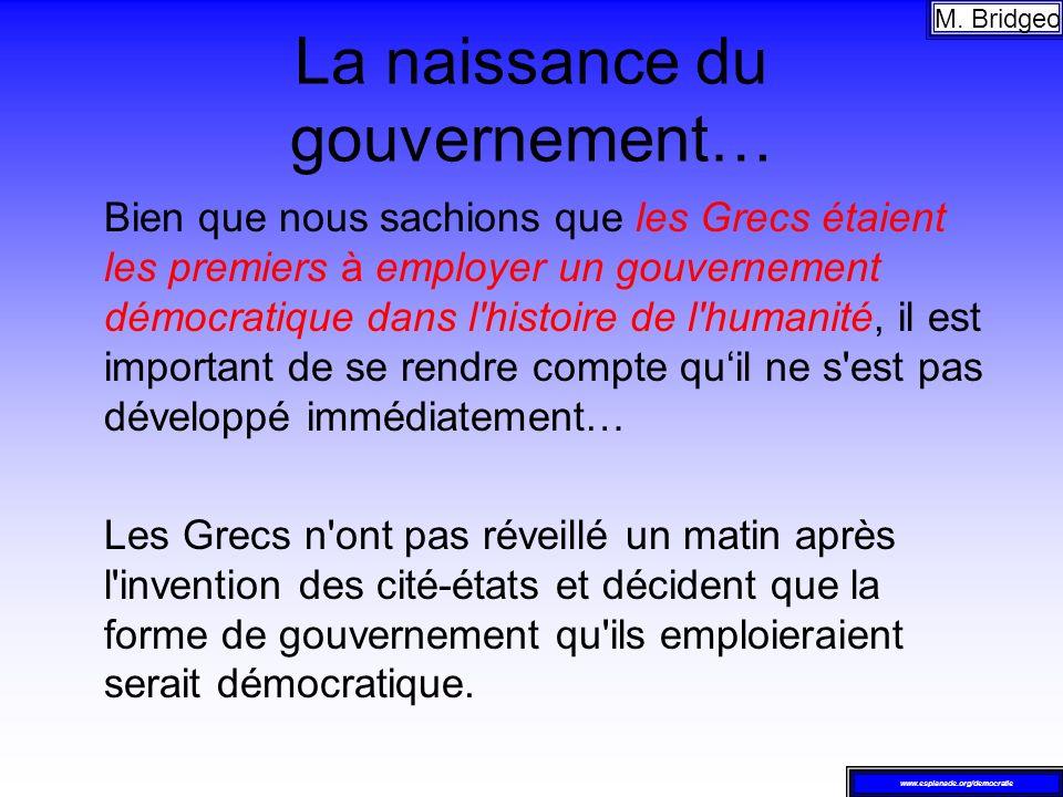La naissance du gouvernement… Bien que nous sachions que les Grecs étaient les premiers à employer un gouvernement démocratique dans l'histoire de l'h