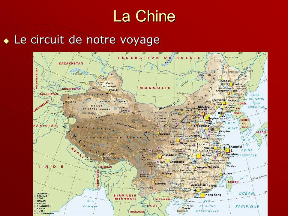 La Chine Le circuit de notre voyage Le circuit de notre voyage