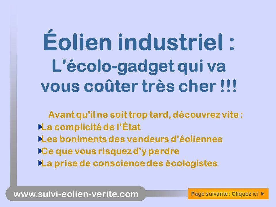 www.suivi-eolien-verite.com Éolien industriel : L'écolo-gadget qui va vous coûter très cher !!! Avant qu'il ne soit trop tard, découvrez vite : La com