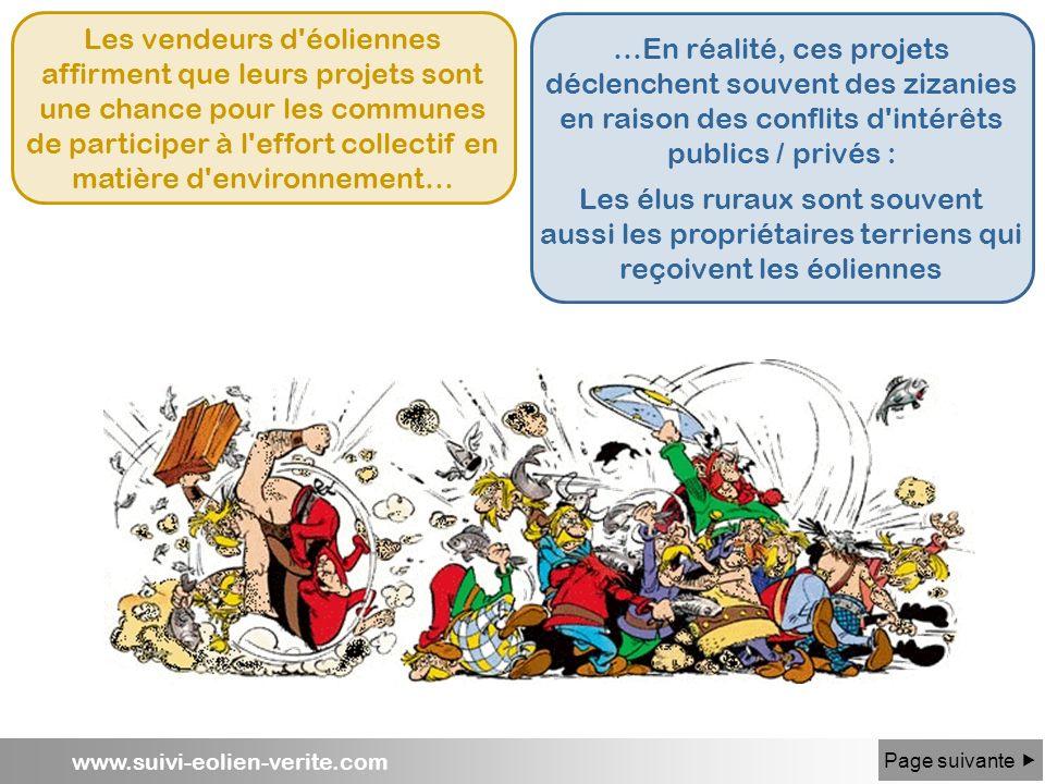 www.suivi-eolien-verite.com Les vendeurs d'éoliennes affirment que leurs projets sont une chance pour les communes de participer à l'effort collectif