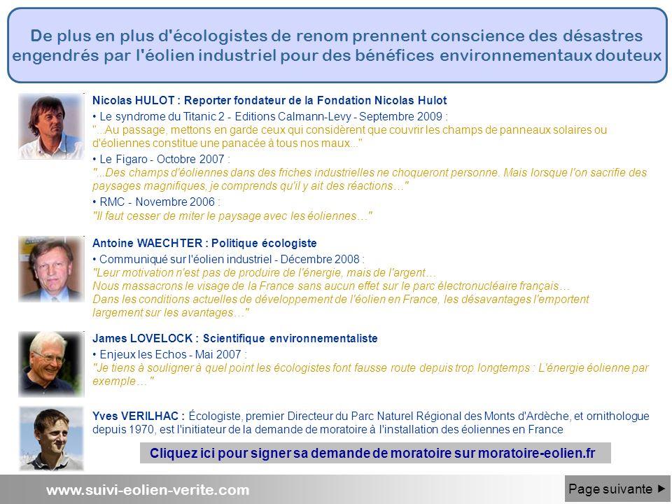 www.suivi-eolien-verite.com De plus en plus d'écologistes de renom prennent conscience des désastres engendrés par l'éolien industriel pour des bénéfi