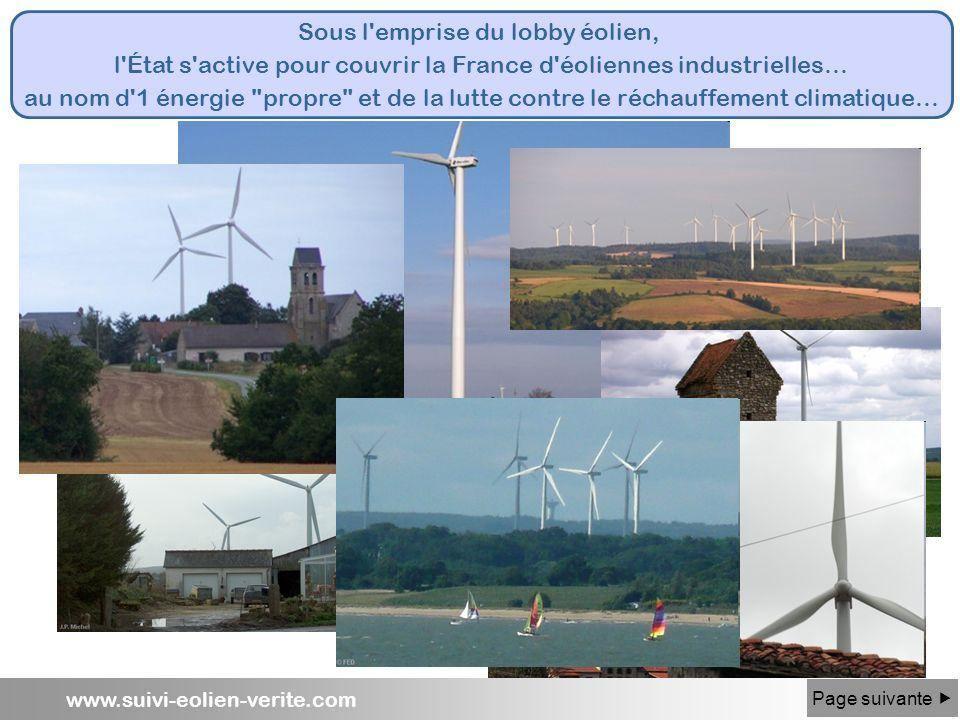 www.suivi-eolien-verite.com Sous l'emprise du lobby éolien, l'État s'active pour couvrir la France d'éoliennes industrielles… au nom d'1 énergie
