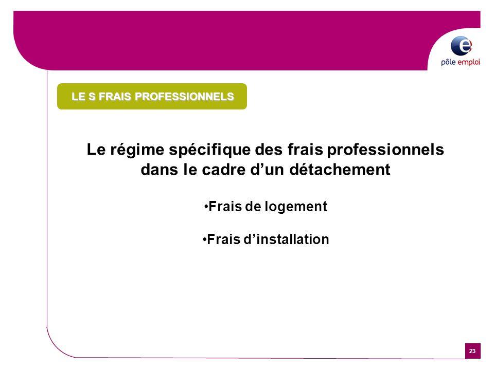 23 Le régime spécifique des frais professionnels dans le cadre dun détachement Frais de logement Frais dinstallation LE S FRAIS PROFESSIONNELS