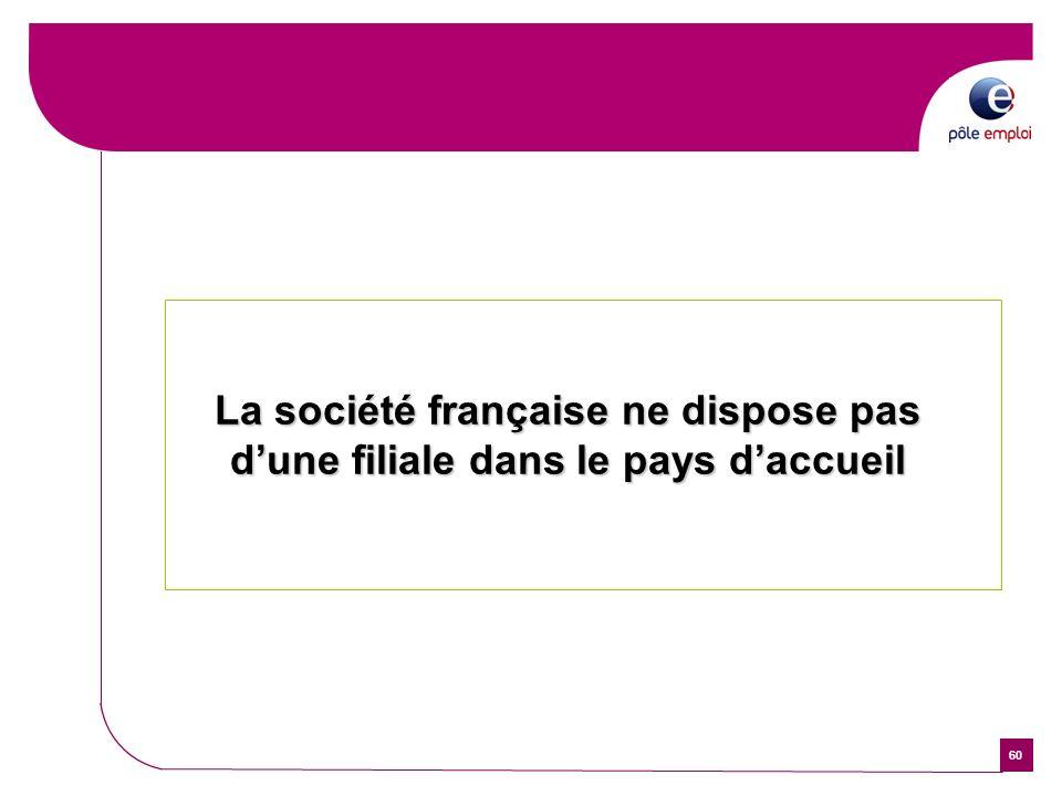 60 La société française ne dispose pas dune filiale dans le pays daccueil