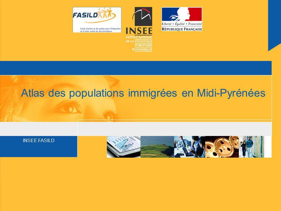 INSEE FASILD Atlas des populations immigrées en Midi-Pyrénées