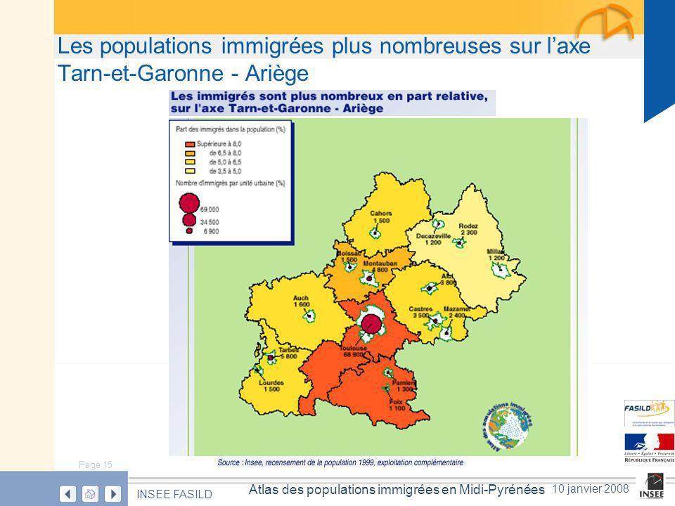 Page 15 Atlas des populations immigrées en Midi-Pyrénées INSEE FASILD 10 janvier 2008 Les populations immigrées plus nombreuses sur laxe Tarn-et-Garonne - Ariège