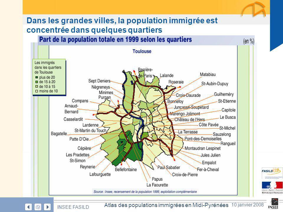 Page 17 Atlas des populations immigrées en Midi-Pyrénées INSEE FASILD 10 janvier 2008 Dans les grandes villes, la population immigrée est concentrée dans quelques quartiers