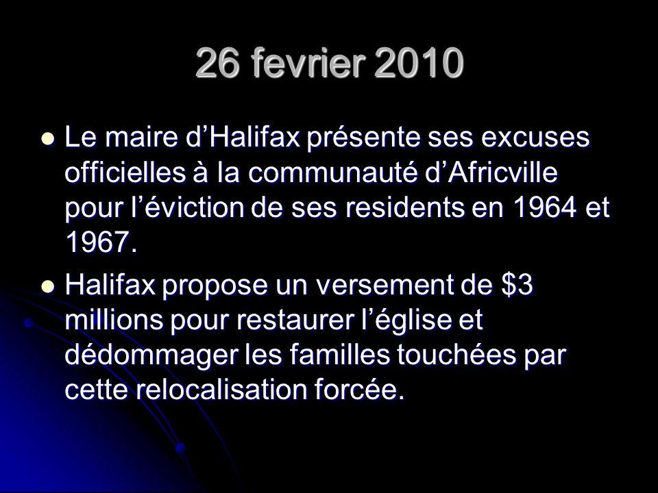 26 fevrier 2010 Le maire dHalifax présente ses excuses officielles à la communauté dAfricville pour léviction de ses residents en 1964 et 1967.