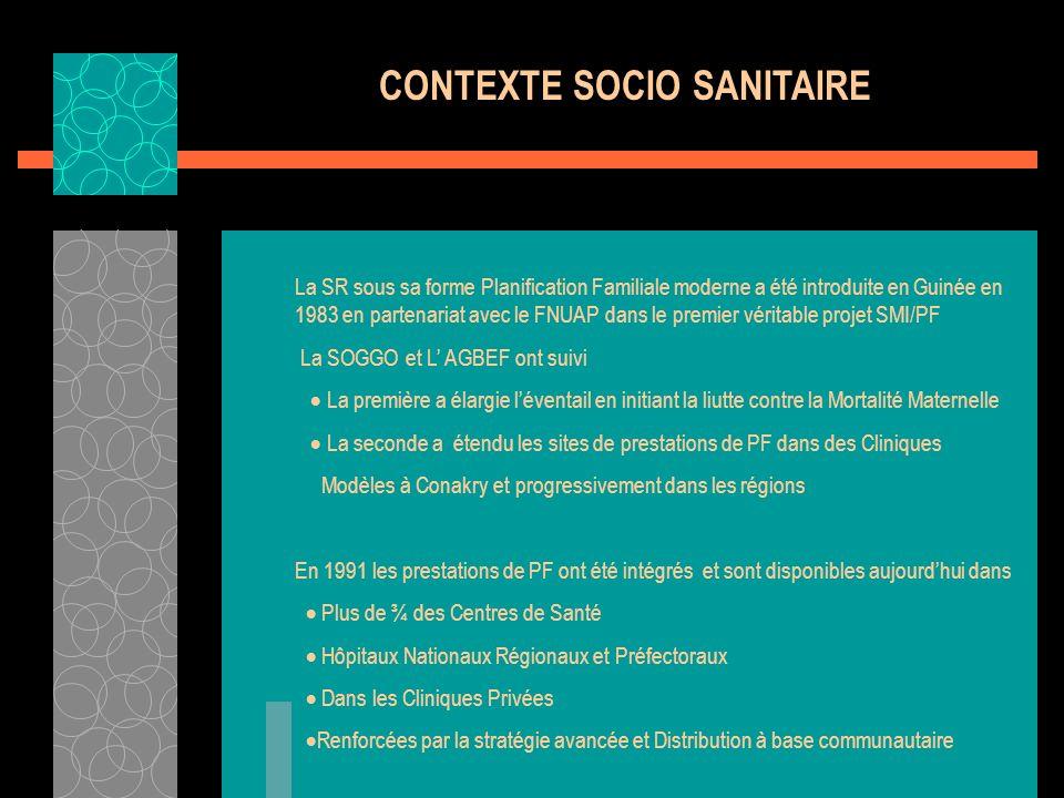 CONTEXTE SOCIO SANITAIRE La SR sous sa forme Planification Familiale moderne a été introduite en Guinée en 1983 en partenariat avec le FNUAP dans le p
