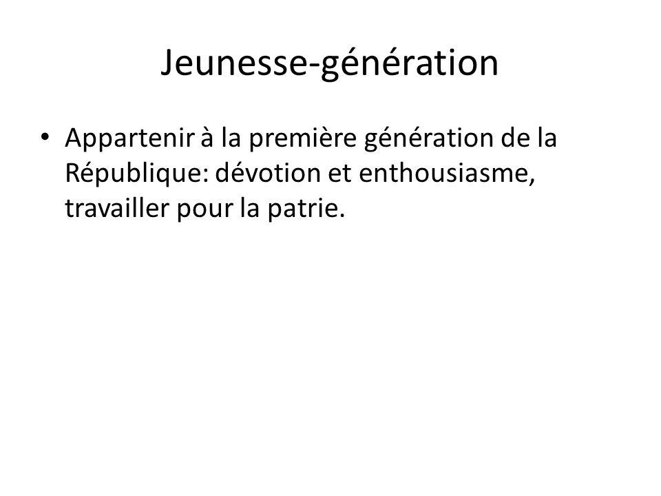 Jeunesse-génération Appartenir à la première génération de la République: dévotion et enthousiasme, travailler pour la patrie.