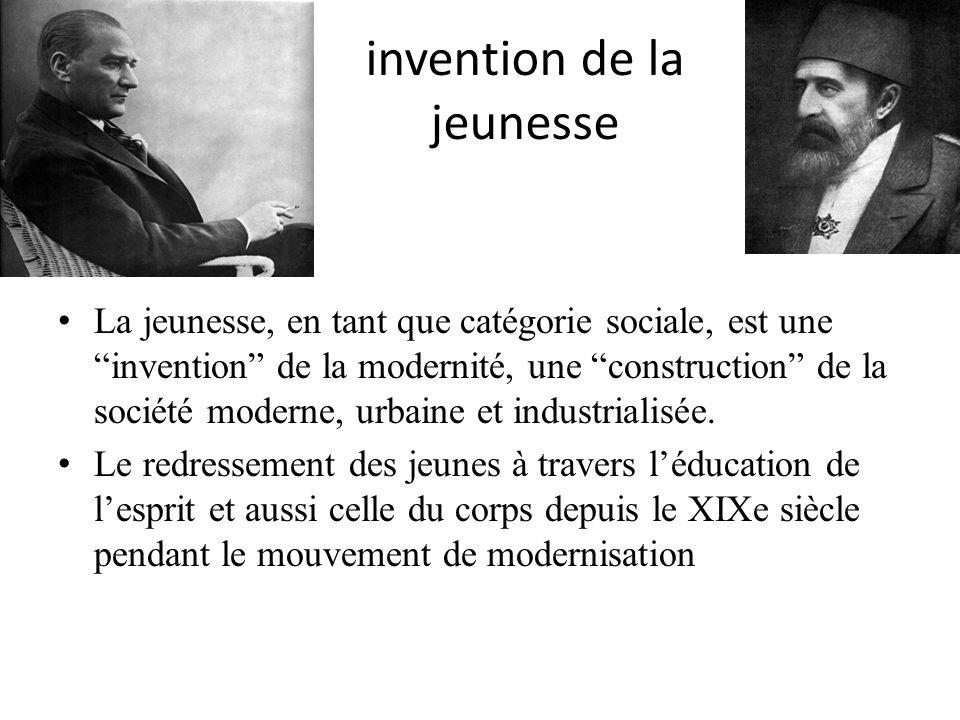 invention de la jeunesse La jeunesse, en tant que catégorie sociale, est une invention de la modernité, une construction de la société moderne, urbain