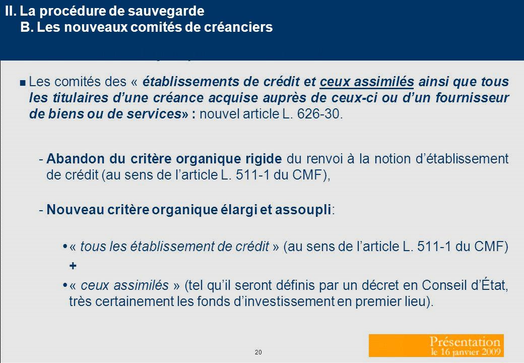 20 II. La procédure de sauvegarde B. Les nouveaux comités de créanciers 1. Consécration de la jurisprudence Eurotunnel Les comités des « établissement