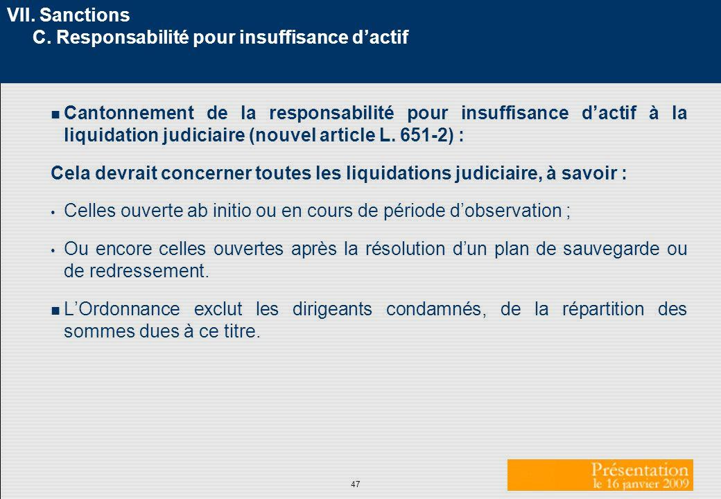 47 VII. Sanctions C. Responsabilité pour insuffisance dactif n Cantonnement de la responsabilité pour insuffisance dactif à la liquidation judiciaire