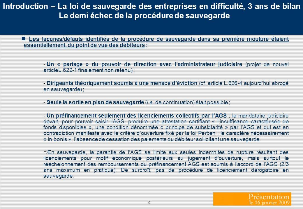 9 Introduction – La loi de sauvegarde des entreprises en difficulté, 3 ans de bilan Le demi échec de la procédure de sauvegarde Les lacunes/défauts id