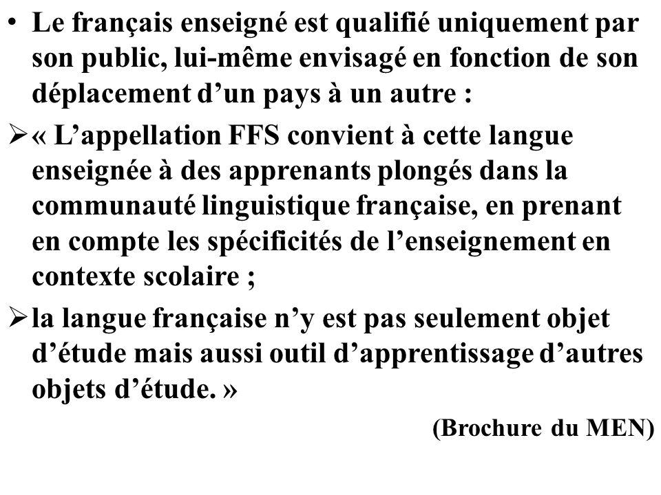 Le français enseigné est qualifié uniquement par son public, lui-même envisagé en fonction de son déplacement dun pays à un autre : « Lappellation FFS