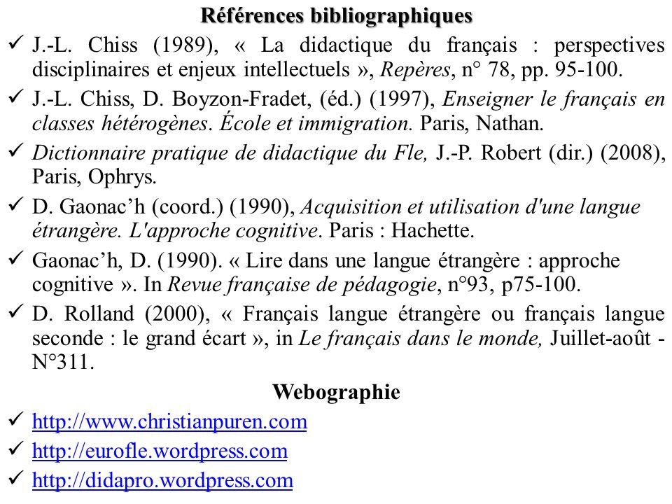 Références bibliographiques J.-L. Chiss (1989), « La didactique du français : perspectives disciplinaires et enjeux intellectuels », Repères, n° 78, p