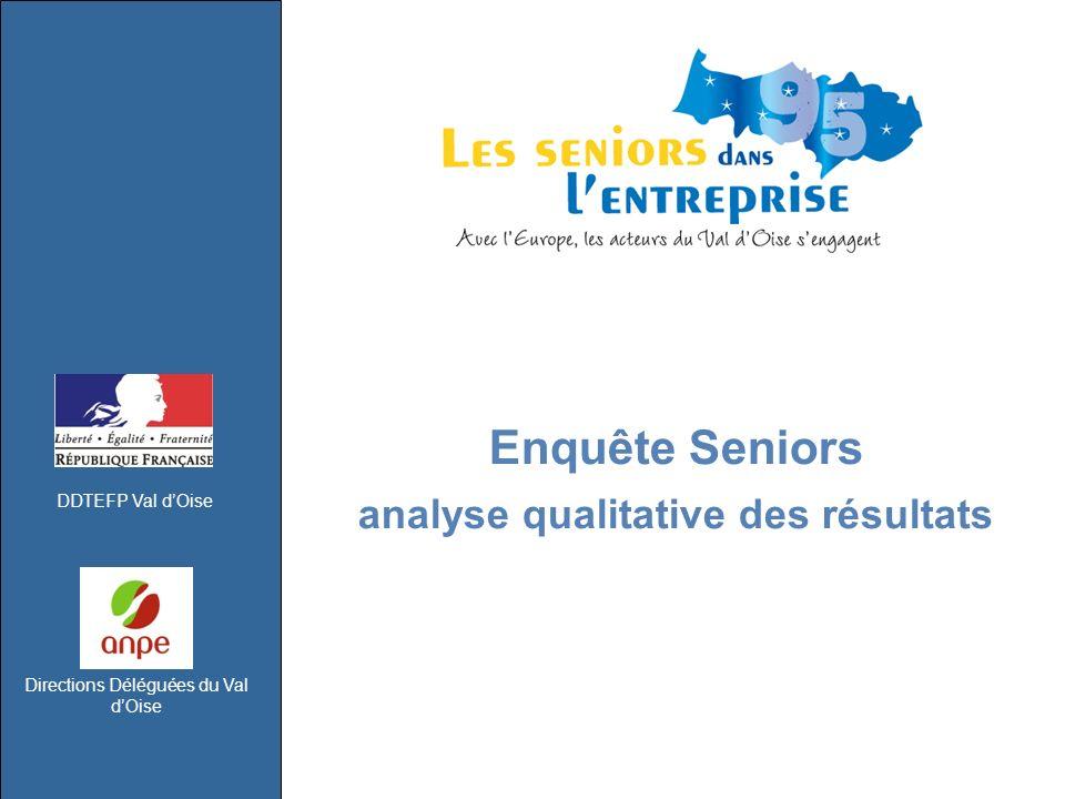 DDTEFP Val dOise Directions Déléguées du Val dOise Enquête Seniors analyse qualitative des résultats