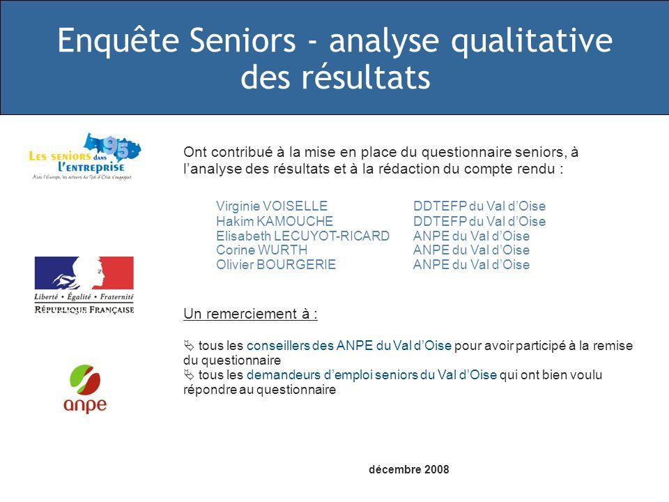 DDTEFP Val dOise Directions Déléguées du Val dOise Ont contribué à la mise en place du questionnaire seniors, à lanalyse des résultats et à la rédacti