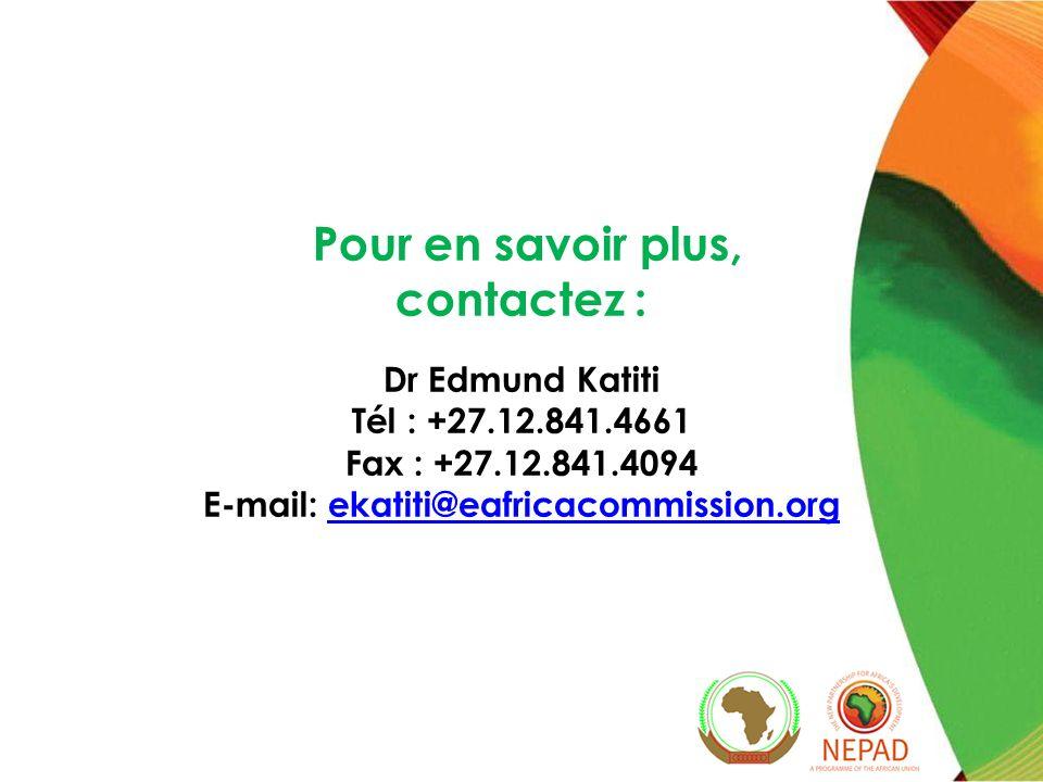 Pour en savoir plus, contactez : Dr Edmund Katiti Tél : +27.12.841.4661 Fax : +27.12.841.4094 E-mail: ekatiti@eafricacommission.orgekatiti@eafricacomm
