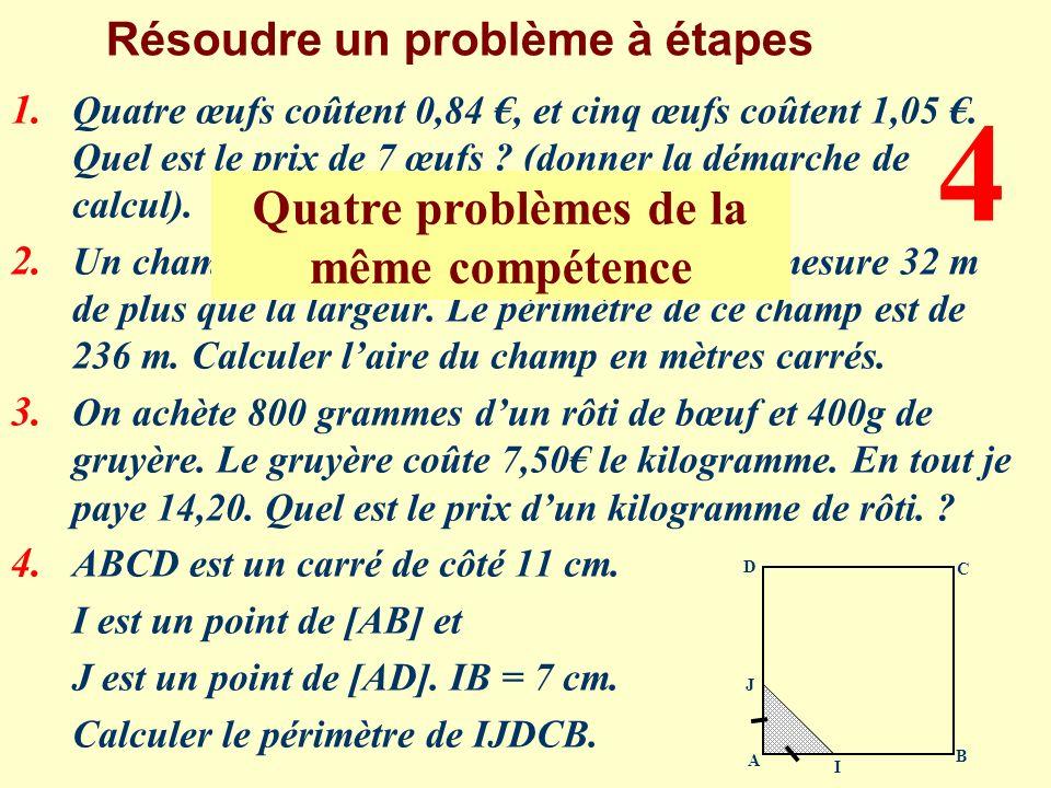 Résoudre un problème à étapes 1. Quatre œufs coûtent 0,84, et cinq œufs coûtent 1,05. Quel est le prix de 7 œufs ? (donner la démarche de calcul). 2.