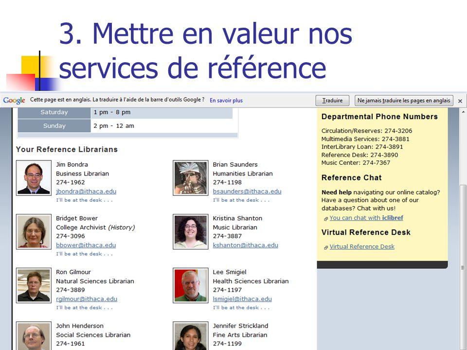 3. Mettre en valeur nos services de référence