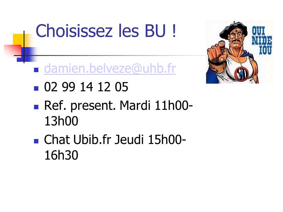 Choisissez les BU . damien.belveze@uhb.fr 02 99 14 12 05 Ref.