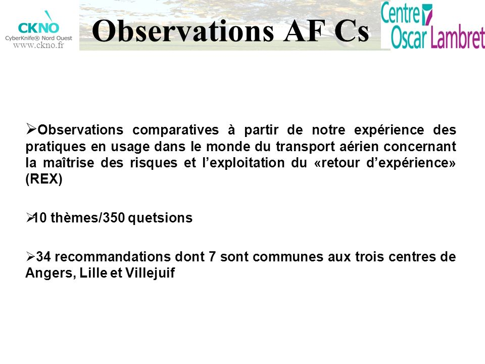 www.ckno.fr Observations AF Cs Observations comparatives à partir de notre expérience des pratiques en usage dans le monde du transport aérien concern