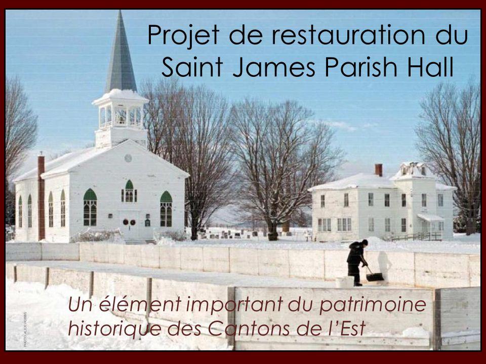Plan de présentation Mise en contexte du projet –Origine du projet –Histoire du Saint James Hall –Caractéristiques du bâtiment Projet de restauration –Description du projet –Coûts et financement du projet –Vue des plans