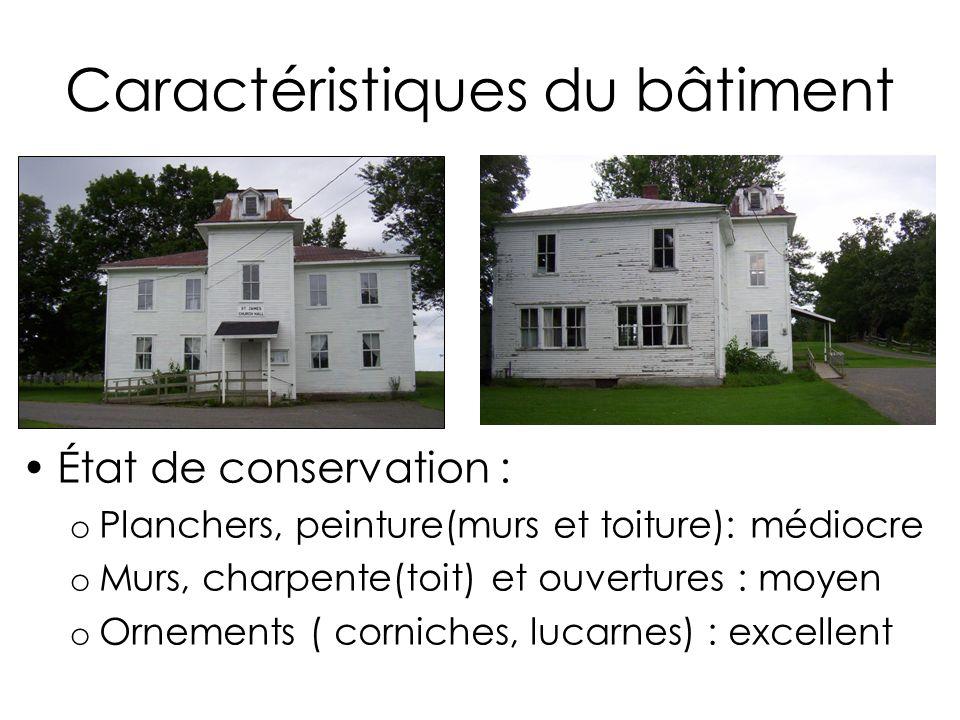 Caractéristiques du bâtiment État de conservation : o Planchers, peinture(murs et toiture): médiocre o Murs, charpente(toit) et ouvertures : moyen o O