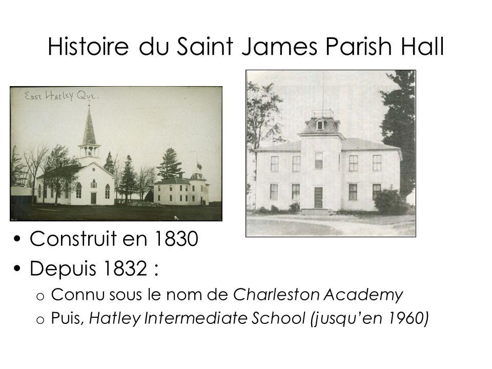 Histoire du Saint James Parish Hall Construit en 1830 Depuis 1832 : o Connu sous le nom de Charleston Academy o Puis, Hatley Intermediate School (jusq