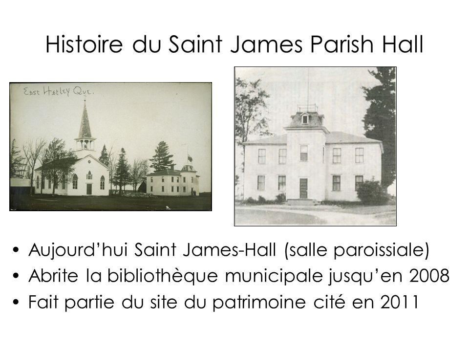 Histoire du Saint James Parish Hall Aujourdhui Saint James-Hall (salle paroissiale) Abrite la bibliothèque municipale jusquen 2008 Fait partie du site