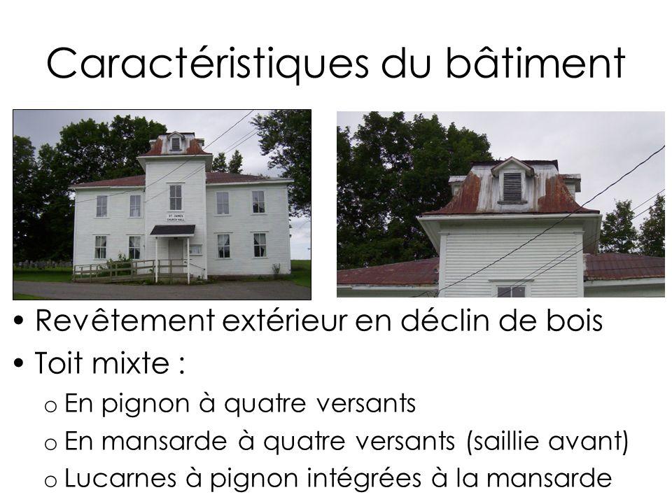 Caractéristiques du bâtiment Revêtement extérieur en déclin de bois Toit mixte : o En pignon à quatre versants o En mansarde à quatre versants (sailli