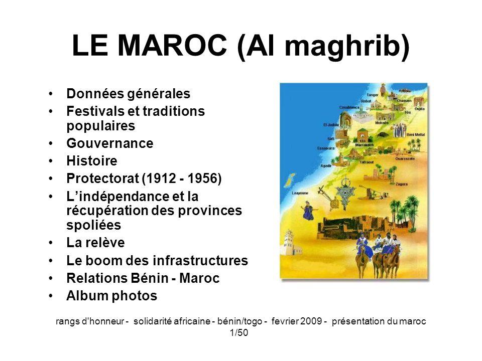 rangs d'honneur - solidarité africaine - bénin/togo - fevrier 2009 - présentation du maroc 1/50 LE MAROC (Al maghrib) Données générales Festivals et t