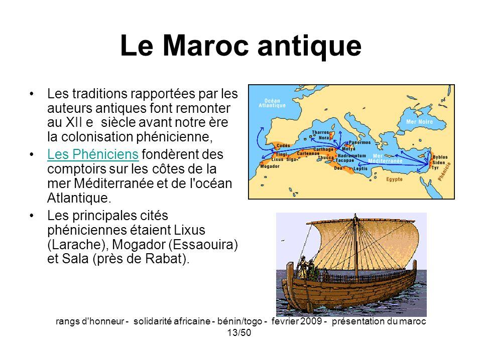 rangs d'honneur - solidarité africaine - bénin/togo - fevrier 2009 - présentation du maroc 13/50 Le Maroc antique Les traditions rapportées par les au