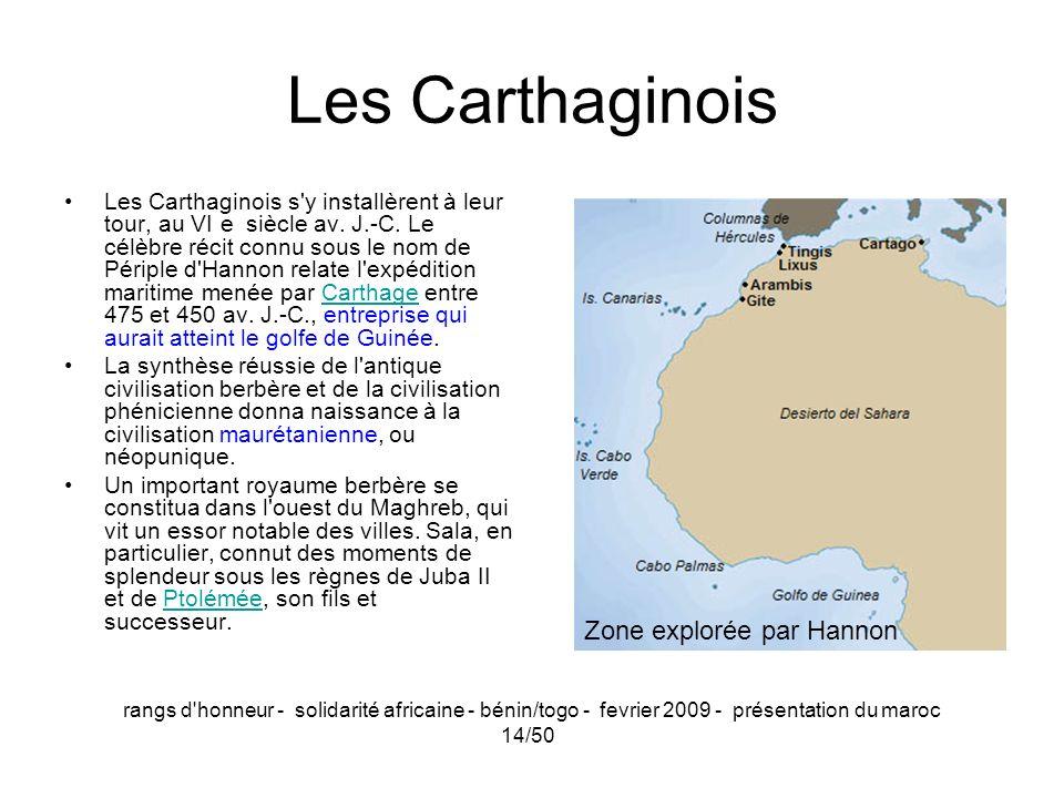 rangs d'honneur - solidarité africaine - bénin/togo - fevrier 2009 - présentation du maroc 14/50 Les Carthaginois Les Carthaginois s'y installèrent à
