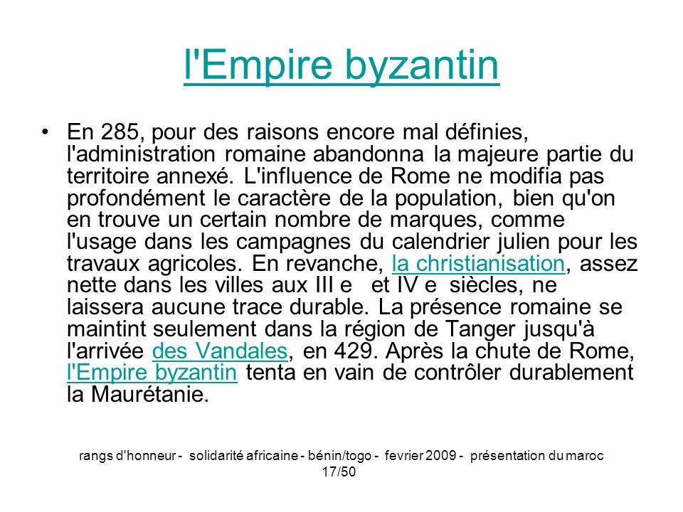 rangs d'honneur - solidarité africaine - bénin/togo - fevrier 2009 - présentation du maroc 17/50 l'Empire byzantin En 285, pour des raisons encore mal