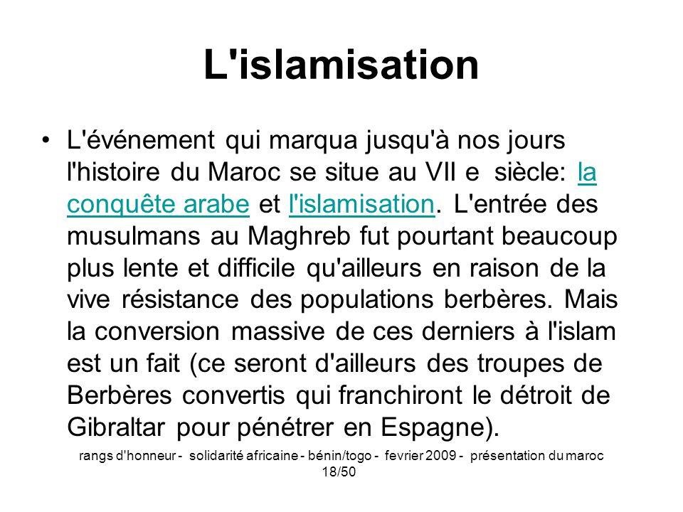 rangs d'honneur - solidarité africaine - bénin/togo - fevrier 2009 - présentation du maroc 18/50 L'islamisation L'événement qui marqua jusqu'à nos jou