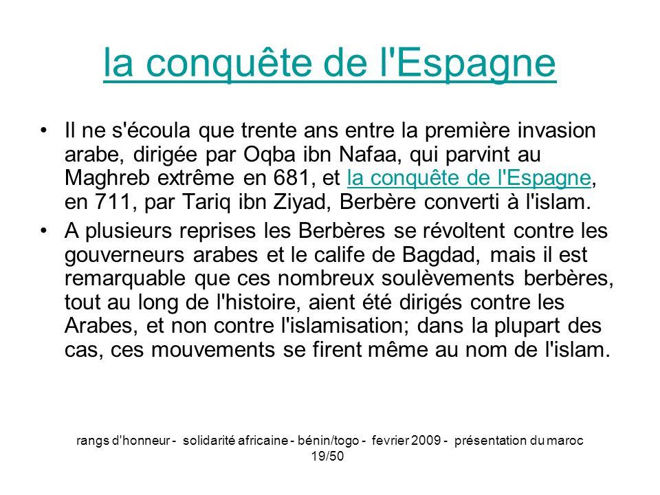 rangs d'honneur - solidarité africaine - bénin/togo - fevrier 2009 - présentation du maroc 19/50 la conquête de l'Espagne Il ne s'écoula que trente an
