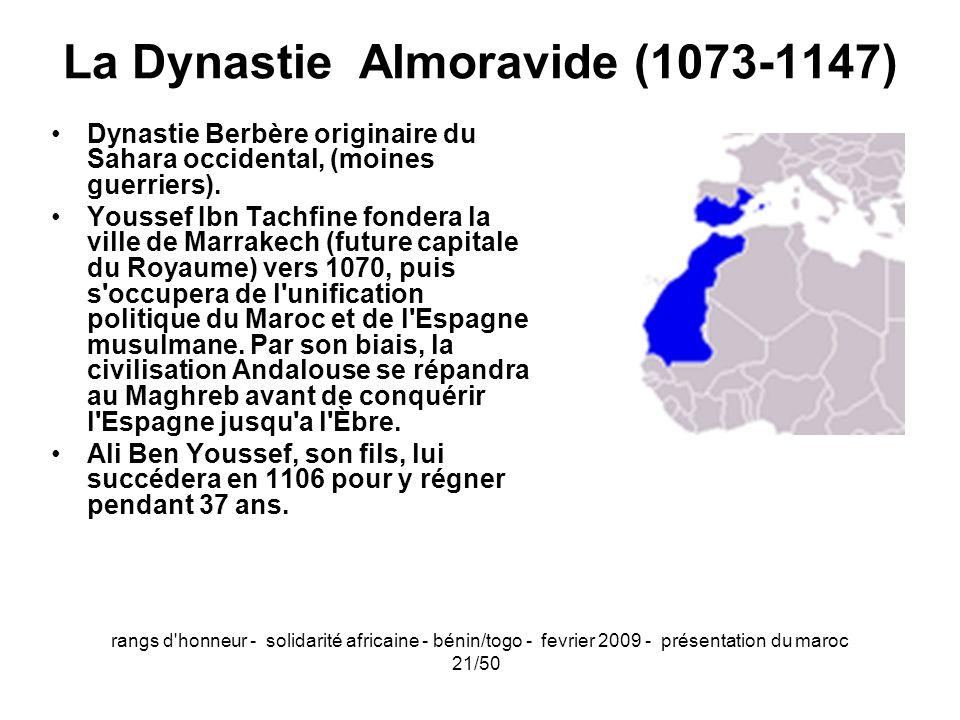 rangs d'honneur - solidarité africaine - bénin/togo - fevrier 2009 - présentation du maroc 21/50 La Dynastie Almoravide (1073-1147) Dynastie Berbère o