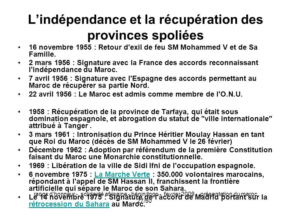 rangs d'honneur - solidarité africaine - bénin/togo - fevrier 2009 - présentation du maroc 27/50 Lindépendance et la récupération des provinces spolié